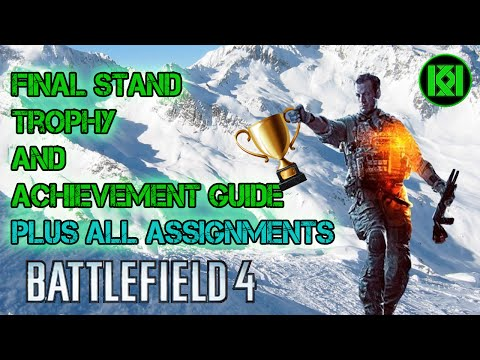Battlefield 4 Final Stand: All Trophies, Achievements and Assignments Guide