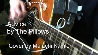 """my personal shitty cover of Advice by the Pillows I used this """"full version"""" of advice https://www.youtube.com/watch?v=OqRSH_clX90."""