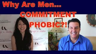 Dating Advice for Women: Why Are Men Commitment Phobic?!