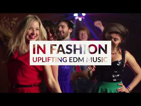 In Fashion - Uplifting EDM Music - Royalty Free Background Music