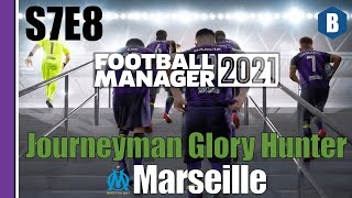 Let s Play FM 2021 Journeyman Glory Hunter Marseille S7E8 Football Manager 2021