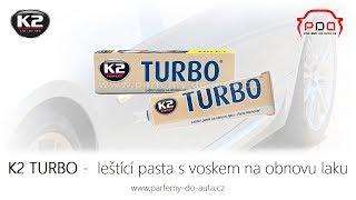 K2 TURBO - leštící pasta s voskem na obnovu laku