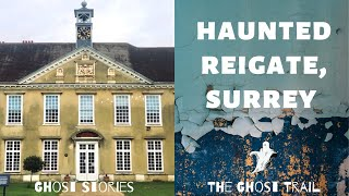 Haunted Reigate in Surrey - Most Haunted Places UK | The Ghost Trail