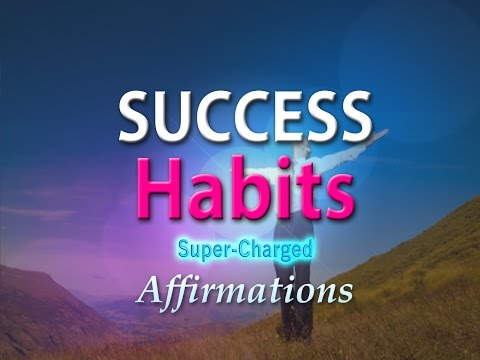 Success Habits - My Success is Assured! - Super-Charged Affirmations