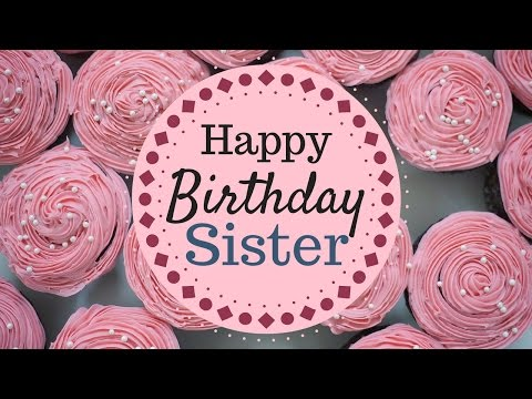 Happy Birthday Wishes and Greetings For Sister