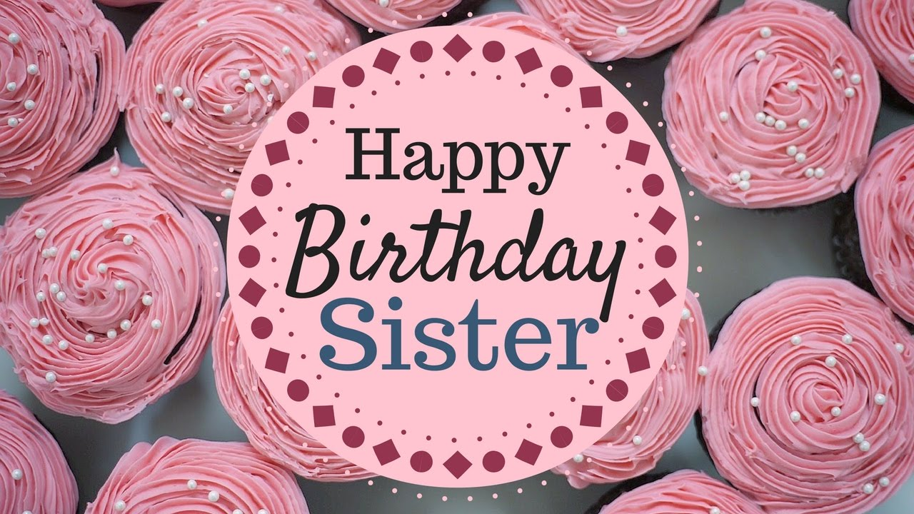 Happy Birthday Wishes English Shayari ~ Happy birthday wishes and greetings for sister youtube