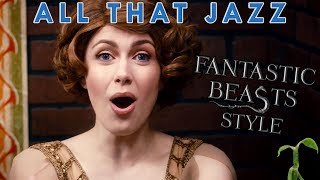 Chicago   All That Jazz   Fantastic Beasts style (Whitney Avalon)