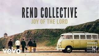 Rend Collective - Joy Of The Lord (...
