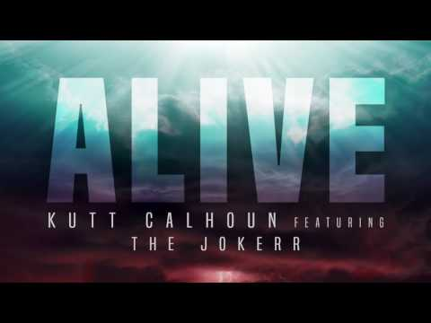 Kutt Calhoun +The Jokerr - ALIVE