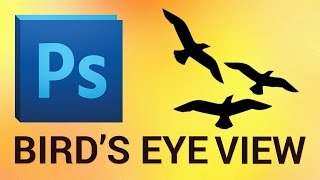 How to use Photoshop Bird's Eye View