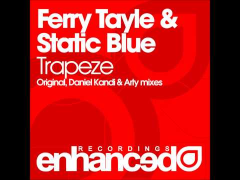 Ferry Tayle & Static Blue - Trapeze (Arty Remix)