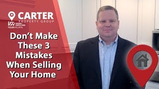 Carter Property Group: 3 Biggest Seller Mistakes