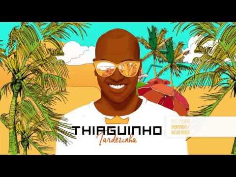 Thiaguinho - Domingo / Beijo Doce (Álbum Tardezinha) [Áudio Oficial]