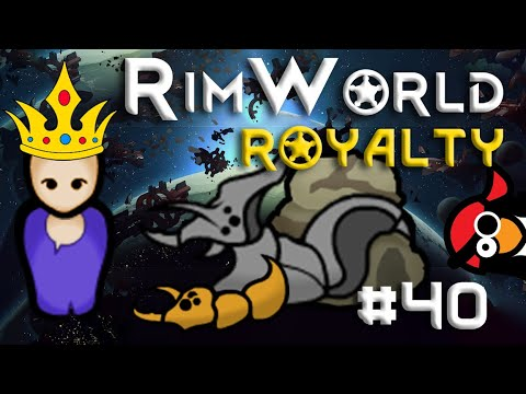 [40] I HATE Insect Infestations  | RimWorld 1.1 DLC |  Let's Play RimWorld 1.1 Royalty
