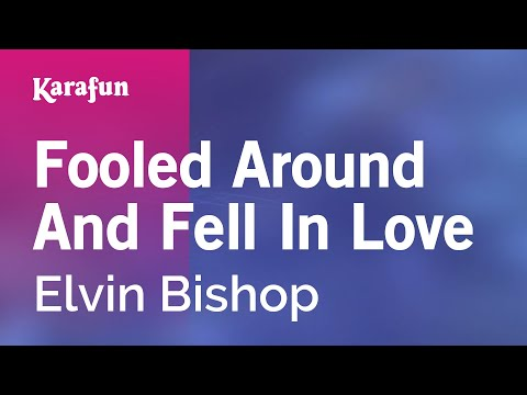 Karaoke Fooled Around And Fell In Love - Elvin Bishop *