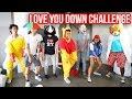 LOVE YOU DOWN CHALLENGE! #LoveYouDownChallenge