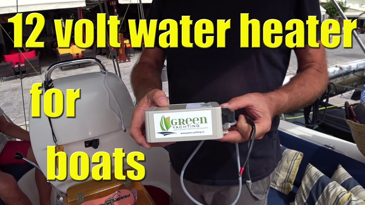 12 Volt Hot Water System For Boats Sailing A B Sea Ep 072 Youtube