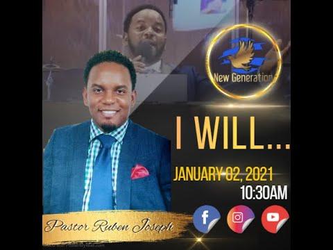 01-02-2021 | Past. Ruben Joseph | Sermon: I Will...| Online Worship Service Experience | #NewGen2021