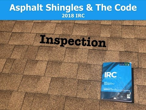 Asphalt Shingles & The Code (Inspections)