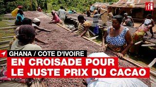 #Ghana #CôtedIvoire : En croisade pour le juste prix du cacao