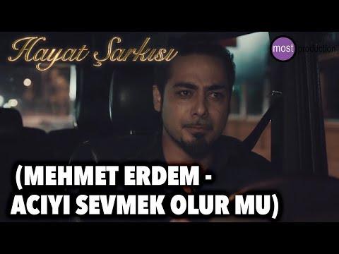 Hayat Şarkısı Hülya - Mahir (Mehmet Erdem - Acıyı Sevmek Olur Mu)