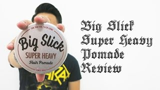 Big Slick Super Heavy Hair Pomade Review