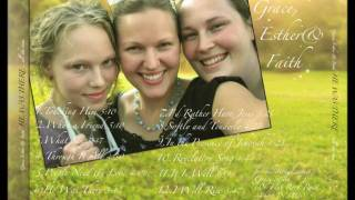 "Grace, Esther, & Faith ""He Was There"" CD SAMPLE VIDEO"