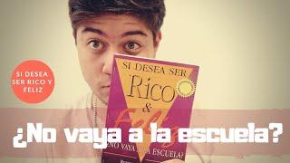 SI DESEA SER RICO Y FELIZ...¿NO VAYA A LA ESCUELA? - ROBERT KIYOSAKI || Gustavo López