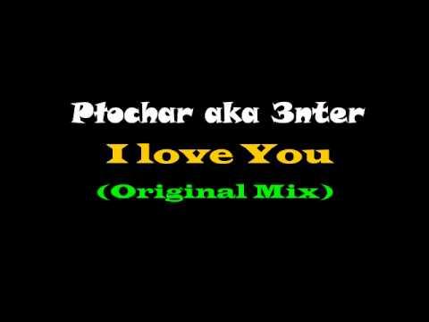 Płochar vs Debelah Morgan - I love You (Original Mix)