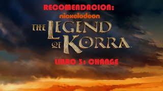 Recomendación: La leyenda de Korra! (Change)