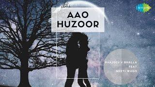 Aao Huzoor Tumko | Raajeev V Bhalla | Ft. Neeti Wagh | Cover Song