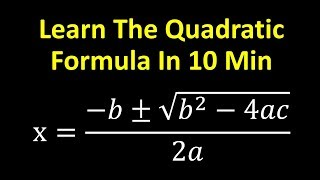 Learn The Quadratic Formula in 10 min