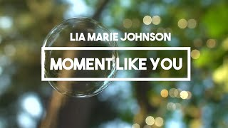 Lia Marie Johnson  Moment Like You  Lyrics