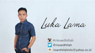 Rio Ardhillah - Luka Lama (Video Lyric)