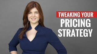 Tweaking Your Pricing Strategy