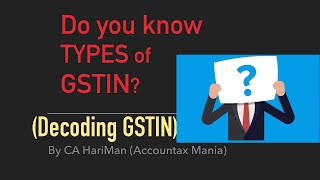 Decoding GSTIN (Meaning of GSTIN)