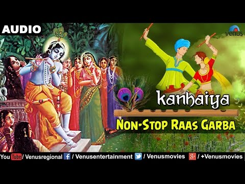 Kanhaiya : Non-Stop Raas Garba | Latest Gujarati Garba Songs