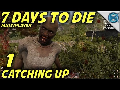"""7 Days to Die -Ep. 1- """"Catching Up"""" -Multiplayer w/GameEdged Let's Play- Alpha 15 (S15.88)"""