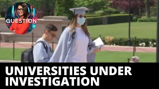 Top US universities investigated for underreporting foreign funding