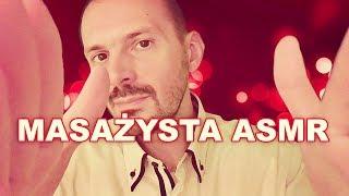 Masażysta ASMR. Relaks Wieczorową Porą ASMR po polsku