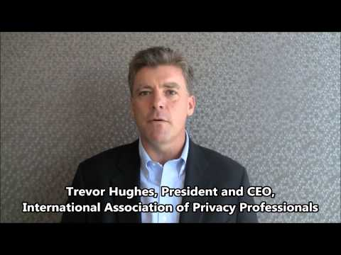 Trevor Hughes, President and CEO International Association of Privacy