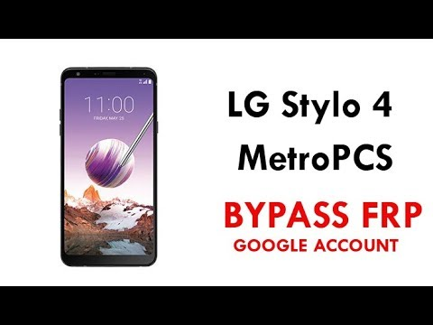 LG Stylo 4 Q710MS  FRP Bypass Android 8.1. 0  LG Stylo 4 MetroPCS