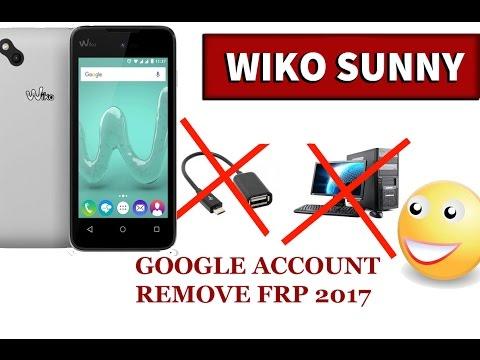 Bypass Remove Google Acount Lock Frp On Wiko sunny 2017 Lock Frp No PC/No  OTG
