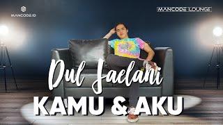 Kamu dan Aku -- Dul Jaelani (Live Performance)