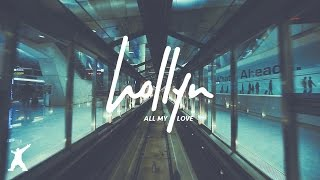 Hollyn - All My Love (Official Audio Video)