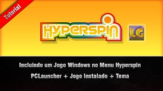 [TUTORIAL] Adicionando Jogo Windows no HyperSpin