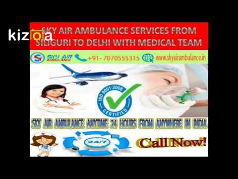 Best Sky Air Ambulance services from Siliguri to Delhi