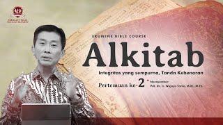 EBC   ALKITAB ( Pertemuan 2)   Pdt. Dr. Ir. Wignyo Tanto, M.M, M.Th   10 September 2020   18.00 WIB
