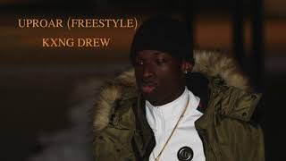 KXNG DREW - UPROAR (FREESTYLE) ( Audio)