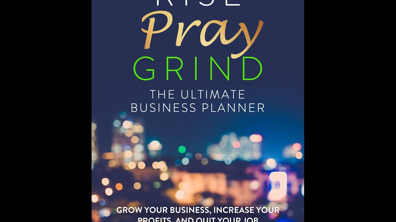 Rise, Pray, Grind; The Ultimate Business Planner un-boxing! - YouTube